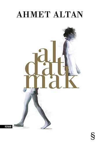 Aldatmak – Ahmet Altan