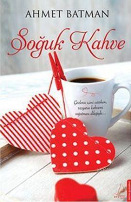 Soğuk Kahve – Ahmet Batman