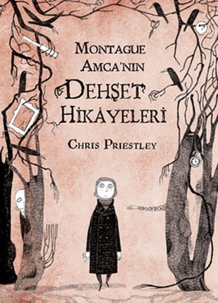 Montague Amca'nın Dehşet Hikayeleri – Chris Priestley