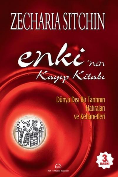 Enki' nin Kayıp Kitabı (Dünya Dışı Tanrıların Hatıraları ve Kehanetleri) – Zecharia Sitchin