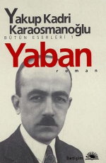 Yaban (Bütün Eserleri 1) – Yakup Kadri Karaosmanoğlu