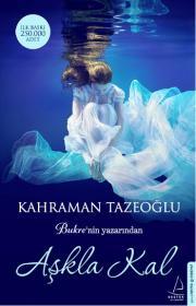 Aşkla Kal – Kahraman Tazeoğlu