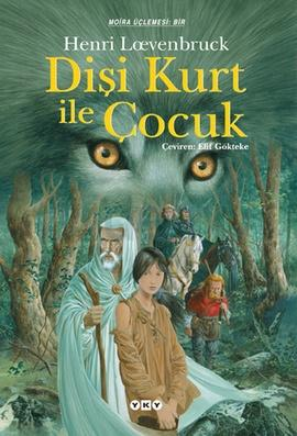 Dişi Kurt ile Çocuk (Moira Üçlemesi 1) – Henri Lœvenbruck