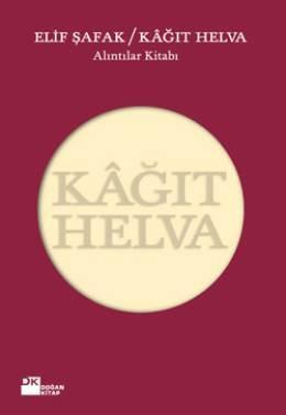 Kağıt Helva – (Alıntılar Kitabı) Elif Şafak