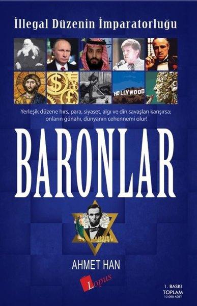 İllegal Düzenin İmparatorluğu Baronlar – Ahmet Han