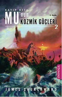 Mu'nun Kozmik Güçleri 2 – James Churchward