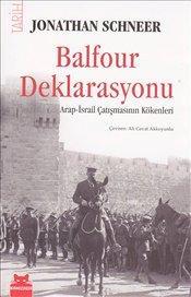Balfour Deklarasyonu ((Arap – İsrail Çatışmasının Kökenleri)) – Jonathan Schneer