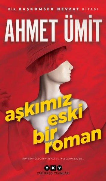 Aşkımız Eski Bir Roman – Ahmet Ümit