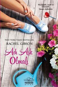Adı Aşk Olmalı – Rachel Gibson