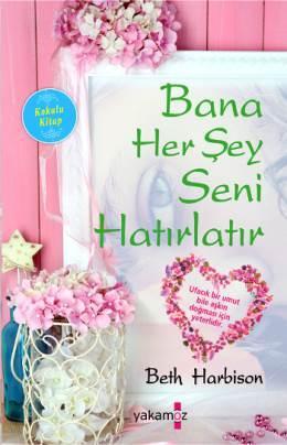 Bana Her Şey Seni Hatırlatır – Beth Harbison