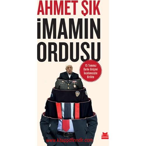 İmamın Ordusu (15 Temmuz Darbe Girişimi İncelemesiyle Birlikte) – Ahmet Şık
