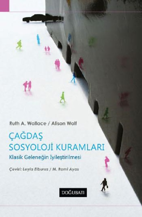 """Çağdaş Sosyoloji """"Kuramları Klasik Geleneğin Genişletilmesi"""" – Alison Wolf"""