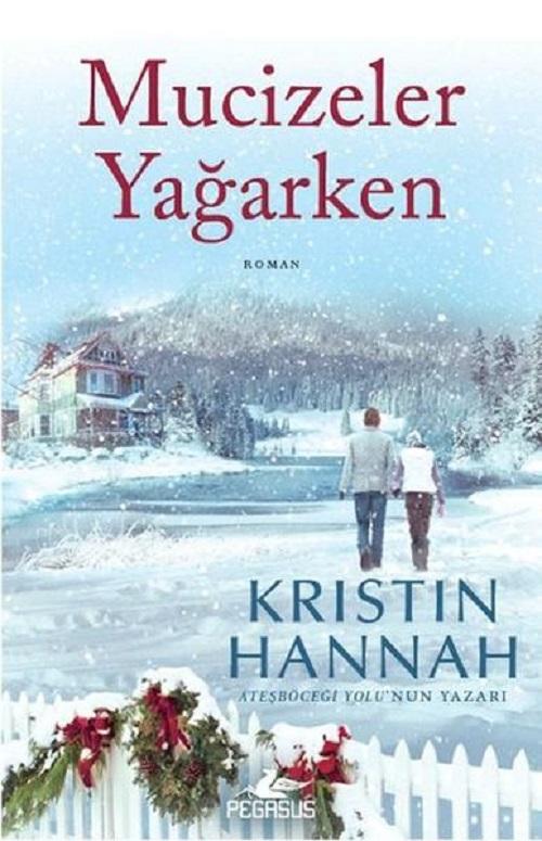 Mucizeler Yağarken – Kristin Hannah