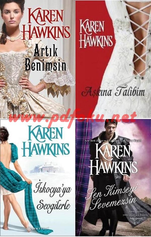 Artık Benimsin-İskoçyaya Sevgilerle-Aşkına Talibim-Sen Kimseyi Sevemezsin – Karen Hawkins