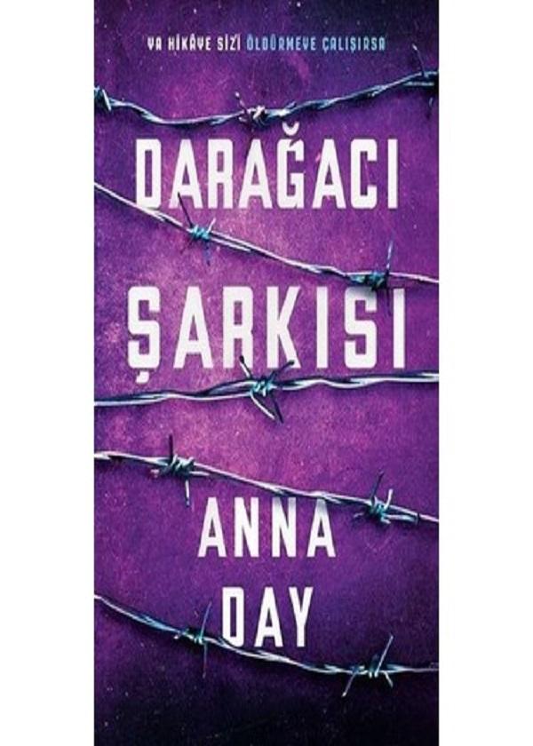 Darağacı Şarkısı –  Anna Day