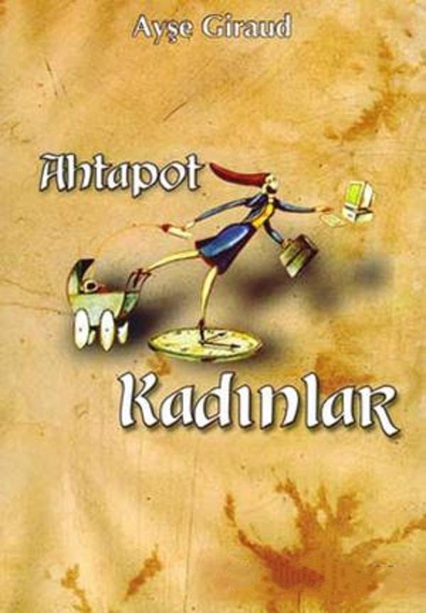 Ahtapot Kadınlar – Ayşe Giraud
