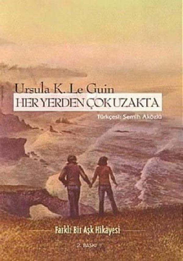 Her Yerden Çok Uzakta – Ursula K. Le Guin