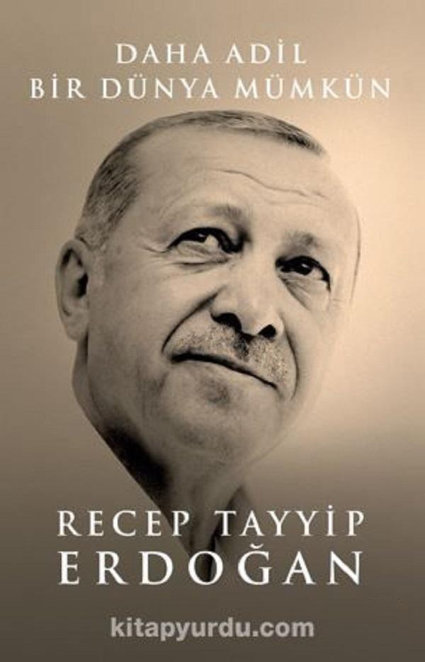 Daha Adil Bir Dünya Mümkün – R.Tayyip Erdoğan